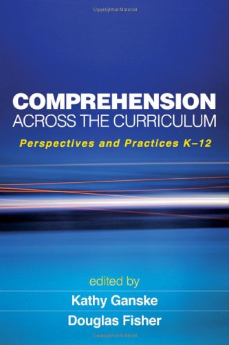 Comprehension Across the Curriculum Perspectives and Practices K-12  2010 edition cover