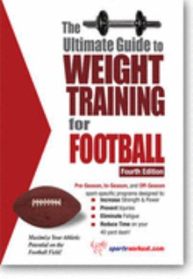 Ultimate Guide to Weight Training for Football 2nd 9781932549119 Front Cover