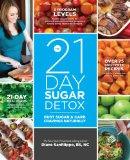 21-Day Sugar Detox Bust Sugar and Carb Cravings Naturally  2013 9781936608119 Front Cover