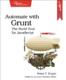 Automate with Grunt The Build Tool for JavaScript  2014 9781941222119 Front Cover