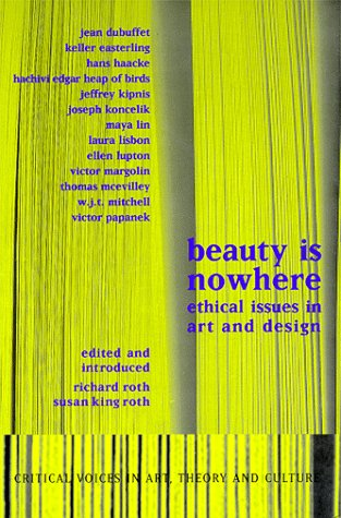 Beauty Is Nowhere Ethical Issues in Art and Design  1998 edition cover