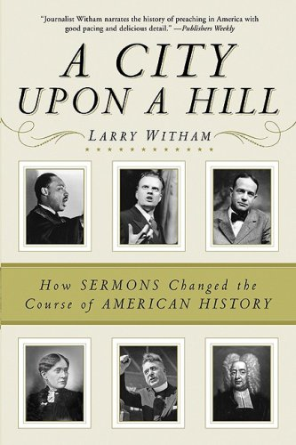 City upon a Hill How Sermons Changed the Course of American History  2008 edition cover