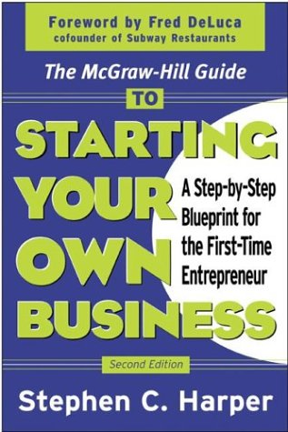 Mcgraw-Hill Guide to Starting Your Own Business A Step-By-Step Blueprint for the First-Time Entrepreneur 2nd 2003 (Revised) 9780071410120 Front Cover