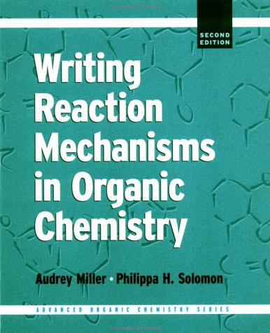 Writing Reaction Mechanisms in Organic Chemistry  2nd 2000 (Revised) edition cover