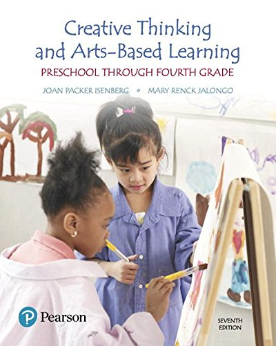 Creative Thinking and Arts-based Learning: Preschool Through Fourth Grade  2017 9780134461120 Front Cover