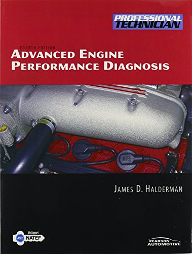 Advanced Engineering Performance Diagnosis and Worktext for Advanced Engine Performance Diagnosis  4th 2009 9780135068120 Front Cover