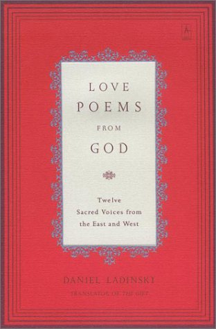Love Poems from God Twelve Sacred Voices from the East and West  2002 edition cover