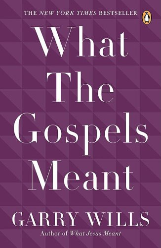 What the Gospels Meant  N/A edition cover