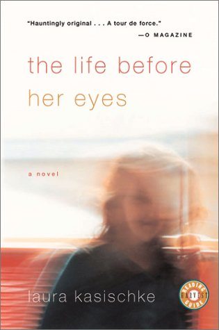 Life Before Her Eyes   2002 9780156027120 Front Cover