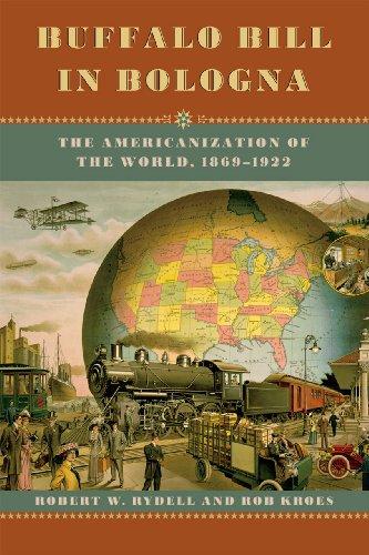 Buffalo Bill in Bologna The Americanization of the World, 1869-1922  2012 edition cover