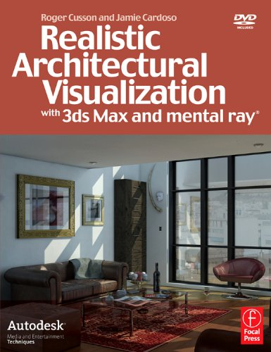 Realistic Architectural Visualization with 3ds Max and Mental Ray   2007 9780240809120 Front Cover