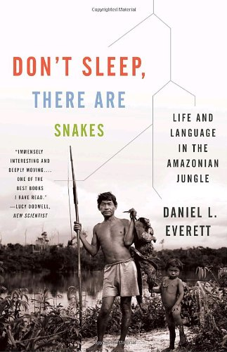 Don't Sleep, There Are Snakes Life and Language in the Amazonian Jungle N/A edition cover
