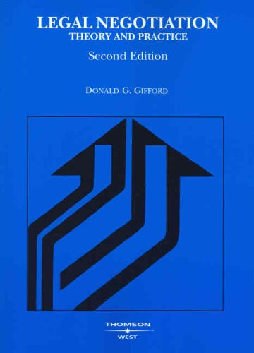 Legal Negotiation Theory and Practice 2nd 2007 (Revised) edition cover