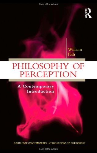 Philosophy of Perception A Contemporary Introduction  2010 edition cover