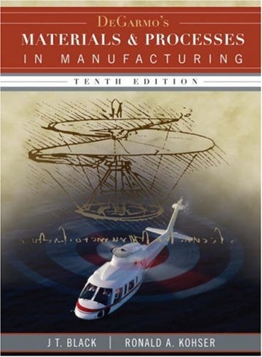 DeGarmo's Materials and Processes in Manufacturing  10th 2008 (Revised) edition cover