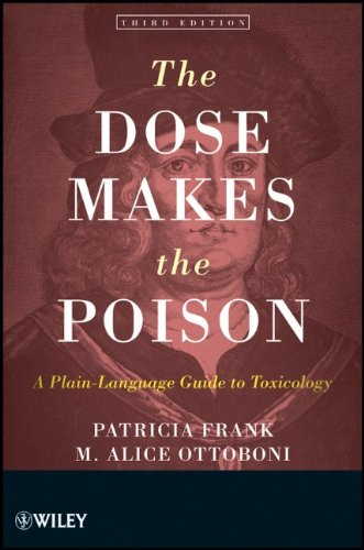 Dose Makes the Poison A Plain-Language Guide to Toxicology 3rd 2011 edition cover