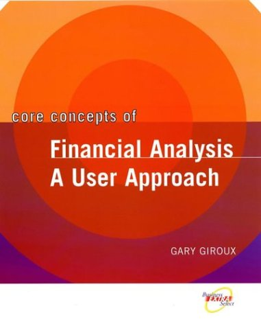 Core Concepts Of�Financial Analysis A User Approach  2004 9780471467120 Front Cover