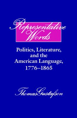 Representative Words Politics, Literature, and the American Language, 1776-1865  1992 9780521395120 Front Cover