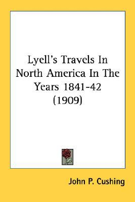 Lyell's Travels in North America in the Years 1841-42 N/A 9780548691120 Front Cover