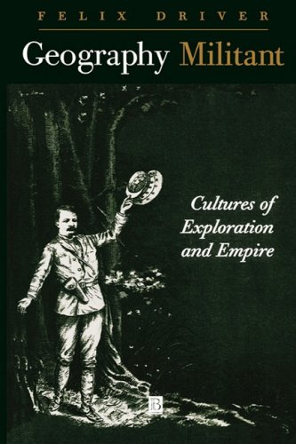 Geography Militant Cultures of Exploration and Empire  2000 edition cover