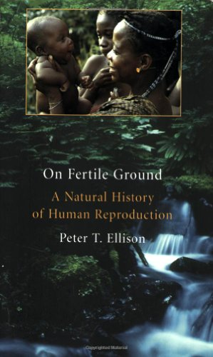 On Fertile Ground A Natural History of Human Reproduction  2001 (Reprint) edition cover