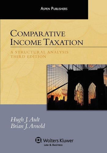 Comparative Income Taxation A Structural Analysis 3rd (Student Manual, Study Guide, etc.) edition cover