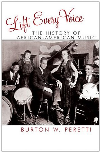 Lift Every Voice The History of African American Music N/A edition cover