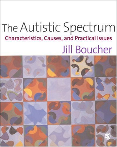 Autistic Spectrum Characteristics, Causes and Practical Issues  2009 edition cover
