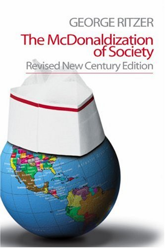 Mcdonaldization of Society  4th 2004 (Revised) 9780761988120 Front Cover