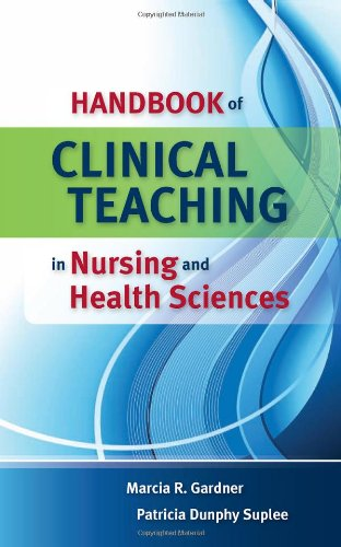 Handbook of Clinical Teaching in Nursing and Health Sciences   2010 (Handbook (Instructor's)) edition cover