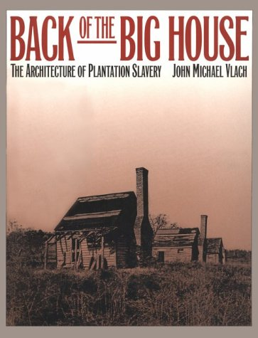 Back of the Big House The Architecture of Plantation Slavery  1993 edition cover