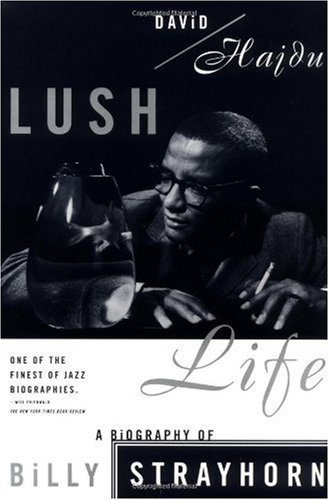 Lush Life A Biography of Billy Strayhorn N/A edition cover