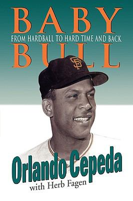 Baby Bull From Hardball to Hard Time and Back  1998 9780878332120 Front Cover