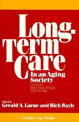 Long-Term Care in an Aging Society Choices and Challenges for the '90s N/A 9780879757120 Front Cover
