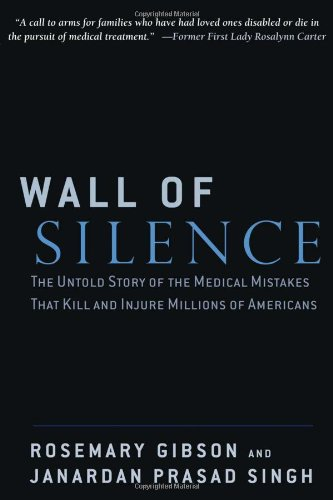 Wall of Silence The Untold Story of the Medical Mistakes That Kill and Injure Millions of Americans  2003 edition cover