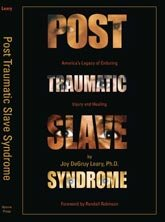 Post Traumatic Slave Syndrome America's Legacy of Enduring Injury and Healing  2005 edition cover