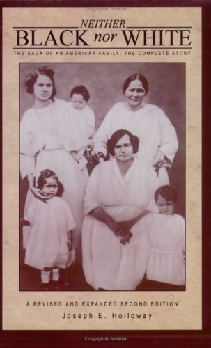 Neither Black nor White : [the Saga of an American Family: The Complete Story] 1st 2006 9780976876120 Front Cover