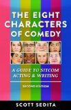 Eight Characters of Comedy Guide to Sitcom Acting and Writing 2nd (Revised) 9780977064120 Front Cover
