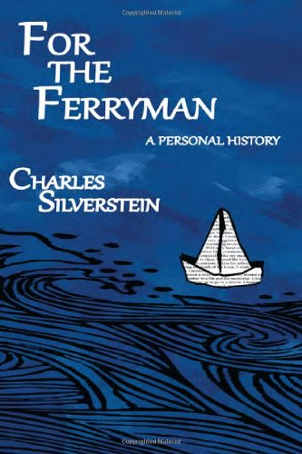 For the Ferryman A Personal History  2011 9780983285120 Front Cover