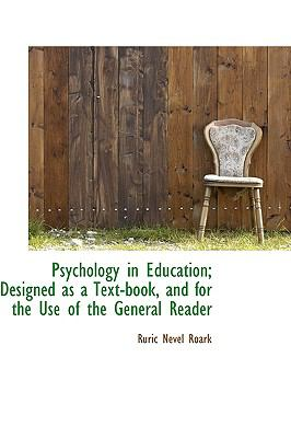 Psychology in Education: Designed As a Text-book, and for the Use of the General Reader  2009 edition cover
