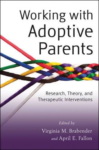 Working with Adoptive Parents Research, Theory, and Therapeutic Interventions  2013 9781118109120 Front Cover