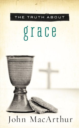 Truth about Grace   2012 9781400204120 Front Cover