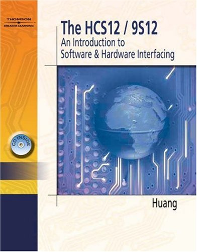 HCS12/9S12 An Introduction to Hardware and Software Interfacing  2006 edition cover