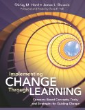 Implementing Change Through Learning Concerns-Based Concepts, Tools, and Strategies for Guiding Change  2013 edition cover