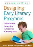 Designing Early Literacy Programs Differentiated Instruction in Preschool and Kindergarten 2nd 2014 (Revised) edition cover
