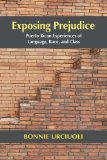 Exposing Prejudice Puerto Rican Experiences of Language, Race, and Class N/A 9781478607120 Front Cover