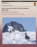 North Coast and Cascades Network Landbird Monitoring: Report for the 2011 Field Season  N/A 9781492892120 Front Cover