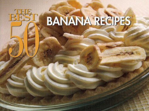 Best 50 Banana Recipes  N/A 9781558673120 Front Cover