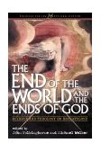 End of the World and the Ends of God Science and Theology on Eschatology  2000 edition cover