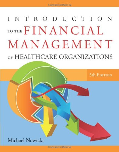 Introduction to the Financial Management of Healthcare Organizations  5th 2011 edition cover